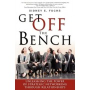 Get Off the Bench by Sidney E Fuchs
