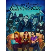 A Young Person's Guide to the Gothic by Richard Bayne