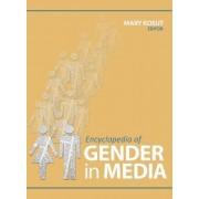 Encyclopedia of Gender in Media by Mary E. Kosut