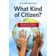 What Kind of Citizen? by Joel Westheimer