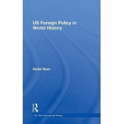 US Foreign Policy in World History by David Ryan