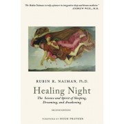Healing Night: The Science and Spirit of Sleeping, Dreaming, and Awakening
