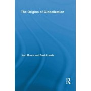 The Origins of Globalization by Karl Moore