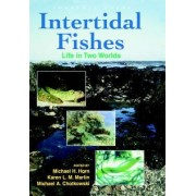 Intertidal Fishes by Michael H. Horn