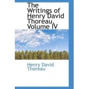 The Writings of Henry David Thoreau, Volume IV by Henry David Thoreau