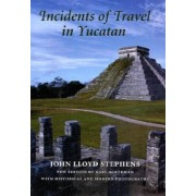 Incidents of Travel in Yucatan by John L. Stephens