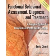 Functional Behavioral Assessment, Diagnosis, and Treatment by Ennio Cipani