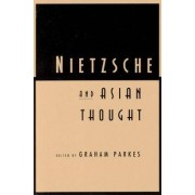 Nietzsche and Asian Thought by Graham Parkes