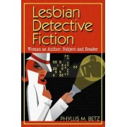 Lesbian Detective Fiction by Phyllis M. Betz