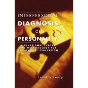 Interpersonal Diagnosis of Personality by Timothy Leary