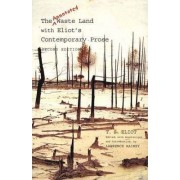 The Annotated Waste Land with Eliot's Contemporary Prose by T. S. Eliot