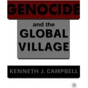 Genocide and the Global Village by Kenneth J. Campbell