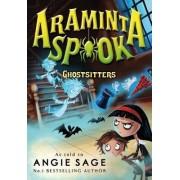 Araminta Spook: Ghostsitters by Angie Sage
