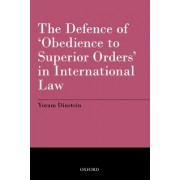 The Defence of 'obedience to Superior Orders' in International Law by Yoram Dinstein