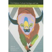 First Nations Cultural Heritage and Law by Catherine Bell