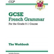 New GCSE French Grammar Workbook - For the Grade 9-1 Course (Includes Answers) by CGP Books