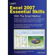 Learn Excel 2007 Essential Skills with the Smart Method by Mike Smart