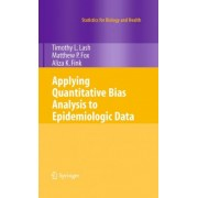 Applying Quantitative Bias Analysis to Epidemiologic Data by Timothy L. Lash