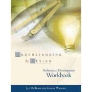 Understanding by Design Professional Development Workbook by Jay McTighe