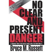 No Clear and Present Danger by Bruce M. Russett