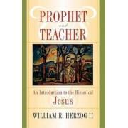 Prophet and Teacher by II William R. Herzog