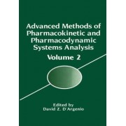 Advanced Methods of Pharmacokinetic and Pharmacodynamic Systems Analysis: Volume 2 by Marcos Briano