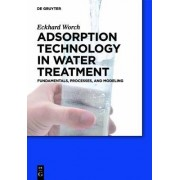 Adsorption Technology in Water Treatment by Eckhard Worch