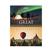 Great Adventures : Experience the World at its Breath-Taking Best