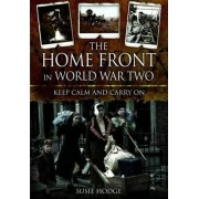 The Home Front in World War Two by Susie Hodge