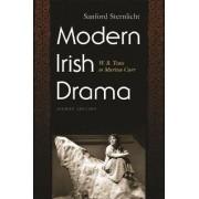 Modern Irish Drama by Sanford Sternlicht