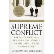 Supreme Conflict by Jan Crawford Greenburg
