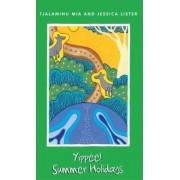 Yippee! Summer Holidays by Tjalaminu Mia