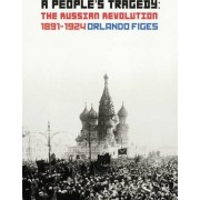A People's Tragedy, A by Orlando Figes