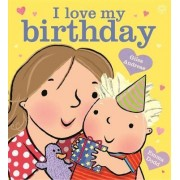I Love My Birthday by Giles Andreae