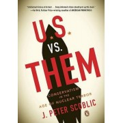 U.S. vs. Them by J Peter Scoblic