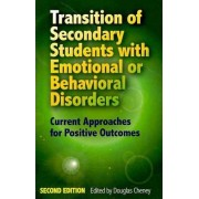 Transition of Secondary Students with Emotional or Behavioral Disorders by Douglas Cheney