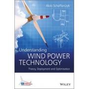 Understanding Wind Power Technology by Alois Schaffarczyk
