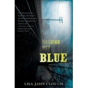 Nothing But Blue by Lisa Clough