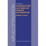 Introductory Lectures on Convex Optimization by Yurii Nesterov