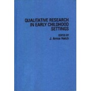 Qualitative Research in Early Childhood Settings by John Amos Hatch