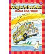 The Magic School Bus Rides the Wind by Anne Capeci
