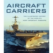 Aircraft Carriers by Michael E. Haskew