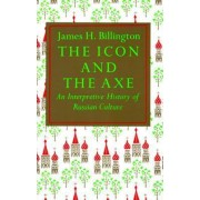 Icon and the Axe by James H. Billington