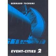 Event-Cities 2 by Bernard Tschumi