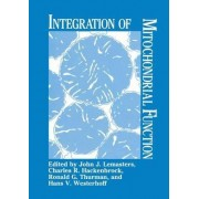 Integration of Mitochondrial Function by John J. Lemasters