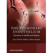 The Pulmonary Endothelium by Norbert Voelkel
