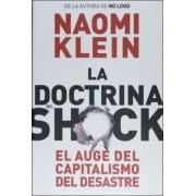 La doctrina del shock / The Shock Doctrine by Naomi Klein