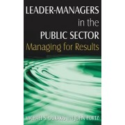 Leader-Managers in the Public Sector by Michael S. Dukakis
