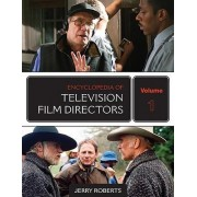 Encyclopedia of Television Film Directors by Jerry Roberts