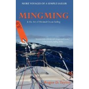 Mingming and the Art of Minimal Ocean Sailing by Roger D. Taylor